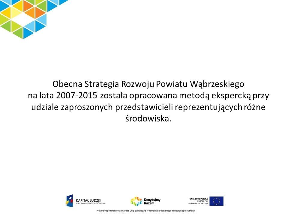 Obecna Strategia Rozwoju Powiatu Wąbrzeskiego na lata 2007-2015 została opracowana metodą ekspercką przy udziale zaproszonych przedstawicieli reprezen