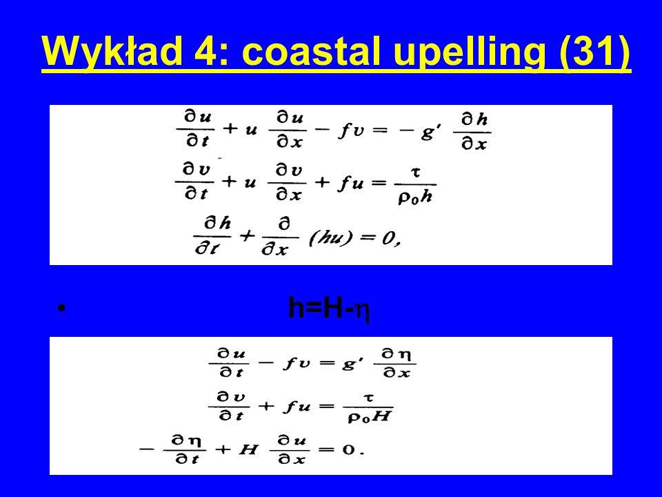 Wykład 4: coastal upelling (31) h=H-