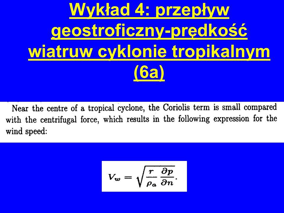 Wykład 4: przepływ geostroficzny-prędkość wiatruw cyklonie tropikalnym (6a)