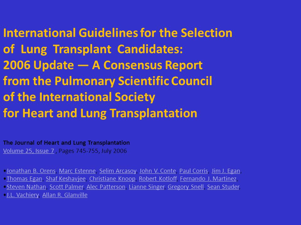 International Guidelines for the Selection of Lung Transplant Candidates: 2006 Update A Consensus Report from the Pulmonary Scientific Council of the