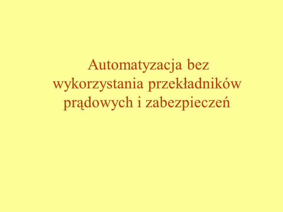 Automatyzacja bez wykorzystania przekładników prądowych i zabezpieczeń
