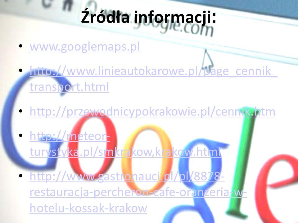 Źródła informacji : www.googlemaps.pl http://www.linieautokarowe.pl/page_cennik_ transport.html http://www.linieautokarowe.pl/page_cennik_ transport.h