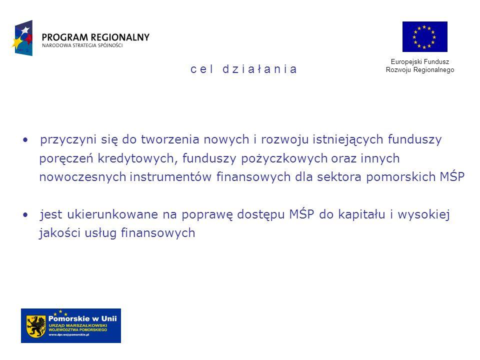 Europejski Fundusz Rozwoju Regionalnego przyczyni się do tworzenia nowych i rozwoju istniejących funduszy poręczeń kredytowych, funduszy pożyczkowych