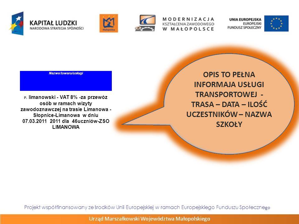 Projekt współfinansowany ze środków Unii Europejskiej w ramach Europejskiego Funduszu Społeczne go Nazwa towaru/usługi P. limanowski - VAT 8% -za prze