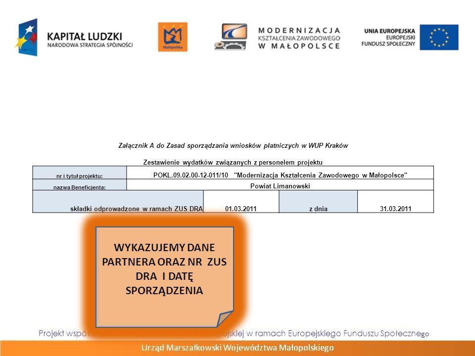 Projekt współfinansowany ze środków Unii Europejskiej w ramach Europejskiego Funduszu Społeczne go Załącznik A do Zasad sporządzania wniosków płatnicz