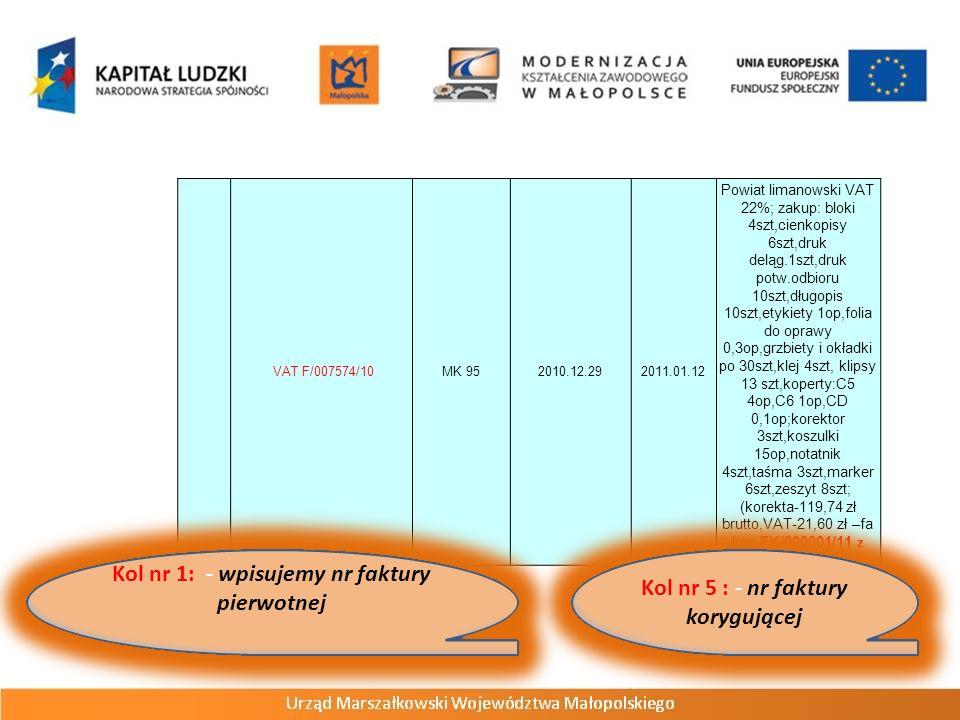 VAT F/007574/10MK 952010.12.292011.01.12 Powiat limanowski VAT 22%; zakup: bloki 4szt,cienkopisy 6szt,druk deląg.1szt,druk potw.odbioru 10szt,długopis