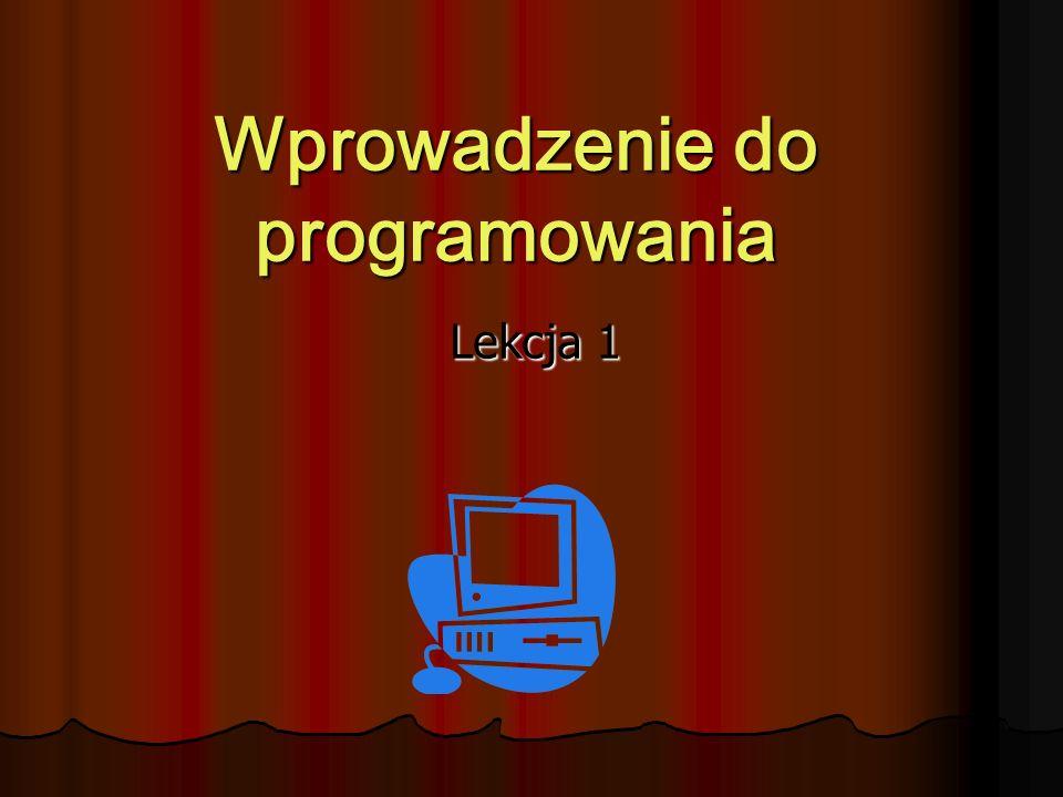 Wprowadzenie do programowania Lekcja 1