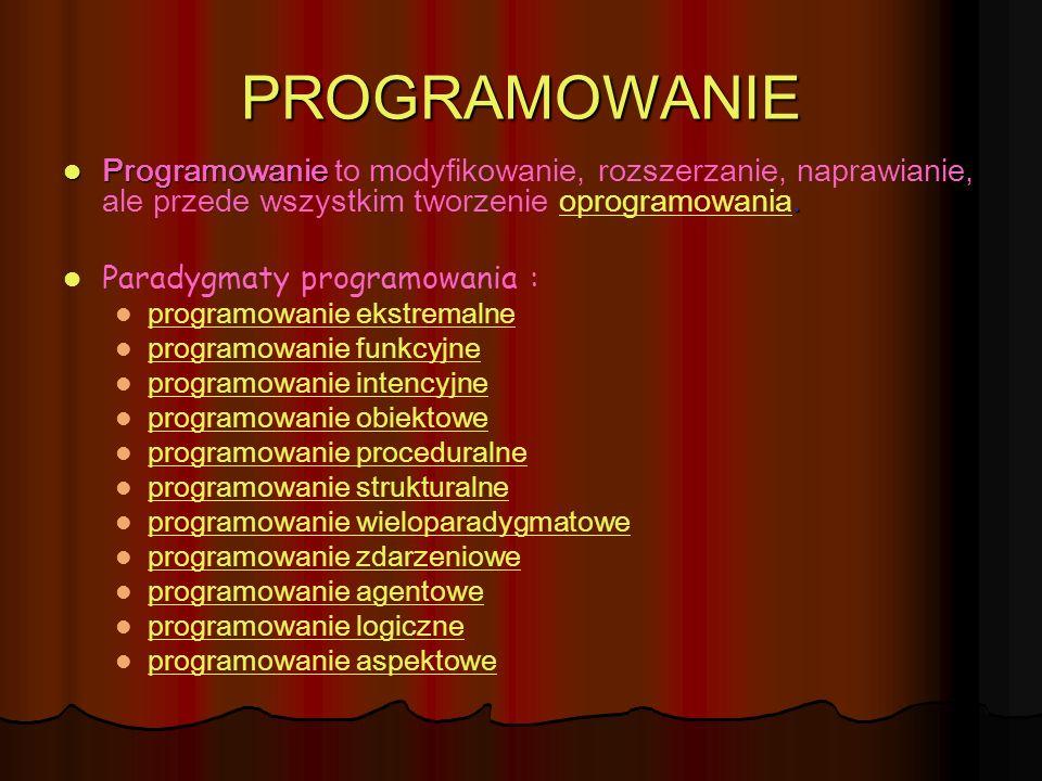 PROGRAMOWANIE Programowanie. Programowanie to modyfikowanie, rozszerzanie, naprawianie, ale przede wszystkim tworzenie oprogramowania.oprogramowania P