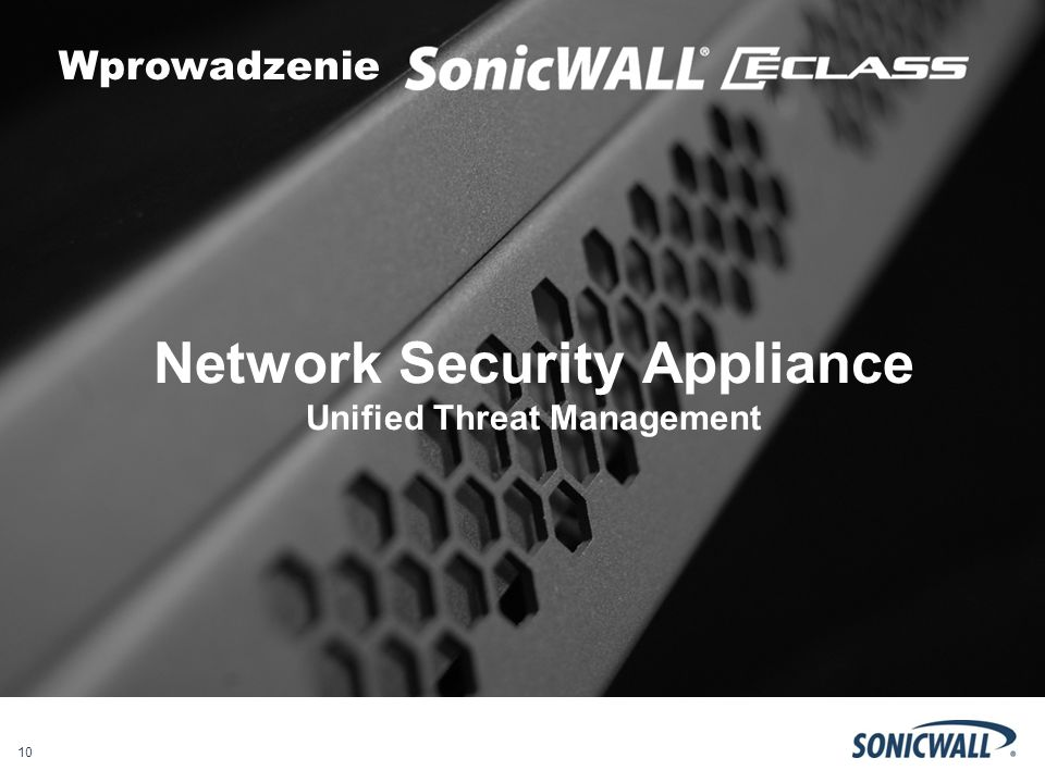 10 Wprowadzenie Network Security Appliance Unified Threat Management