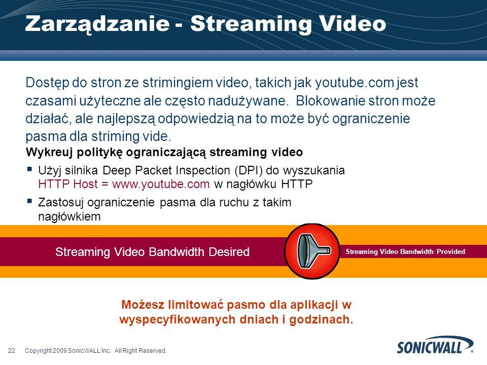 Zarządzanie - Streaming Video Dostęp do stron ze strimingiem video, takich jak youtube.com jest czasami użyteczne ale często nadużywane.