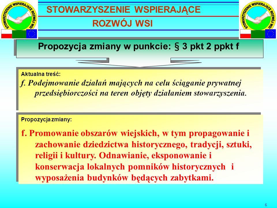 6 Propozycja zmiany w punkcie: § 3 pkt 2 ppkt f Aktualna treść: f.