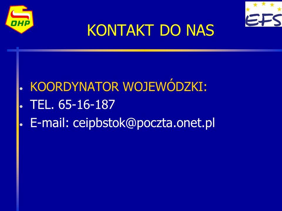 KONTAKT DO NAS KOORDYNATOR WOJEWÓDZKI: TEL. 65-16-187 E-mail: ceipbstok@poczta.onet.pl