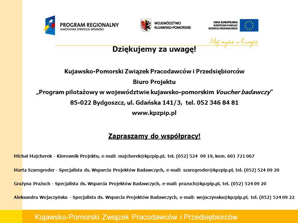 Kujawsko-Pomorski Związek Pracodawców i Przedsiębiorców Dziękujemy za uwagę.