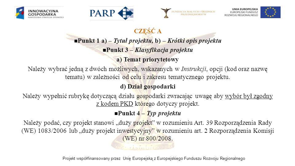 Projekt współfinansowany przez Unię Europejską z Europejskiego Funduszu Rozwoju Regionalnego CZĘŚĆ A Punkt 1 a) – Tytuł projektu, b) – Krótki opis pro