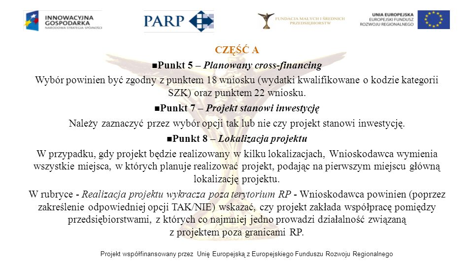 Projekt współfinansowany przez Unię Europejską z Europejskiego Funduszu Rozwoju Regionalnego CZĘŚĆ A Punkt 5 – Planowany cross-financing Wybór powinie