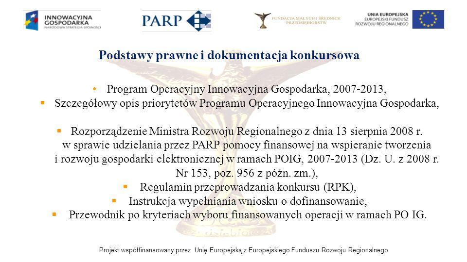 Projekt współfinansowany przez Unię Europejską z Europejskiego Funduszu Rozwoju Regionalnego Program Operacyjny Innowacyjna Gospodarka, 2007-2013, Szc