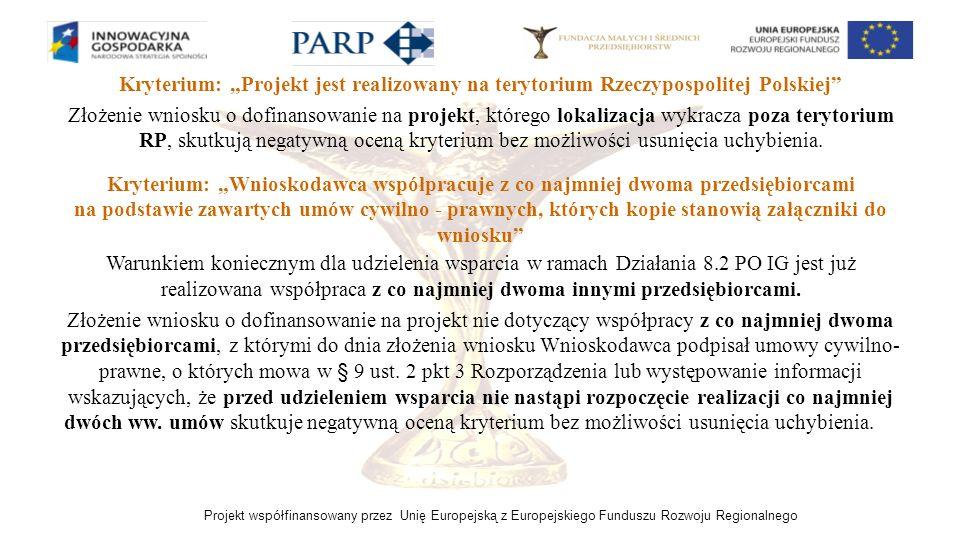 Projekt współfinansowany przez Unię Europejską z Europejskiego Funduszu Rozwoju Regionalnego Kryterium: Projekt jest realizowany na terytorium Rzeczyp