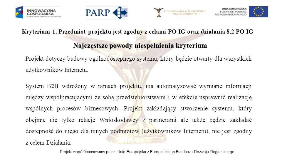Projekt współfinansowany przez Unię Europejską z Europejskiego Funduszu Rozwoju Regionalnego Kryterium 1. Przedmiot projektu jest zgodny z celami PO I