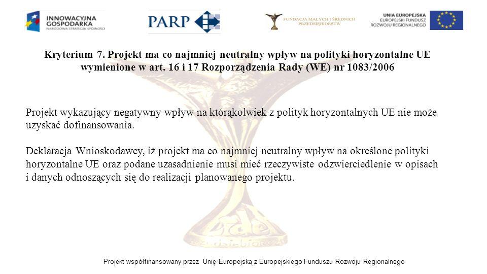 Projekt współfinansowany przez Unię Europejską z Europejskiego Funduszu Rozwoju Regionalnego Kryterium 7. Projekt ma co najmniej neutralny wpływ na po