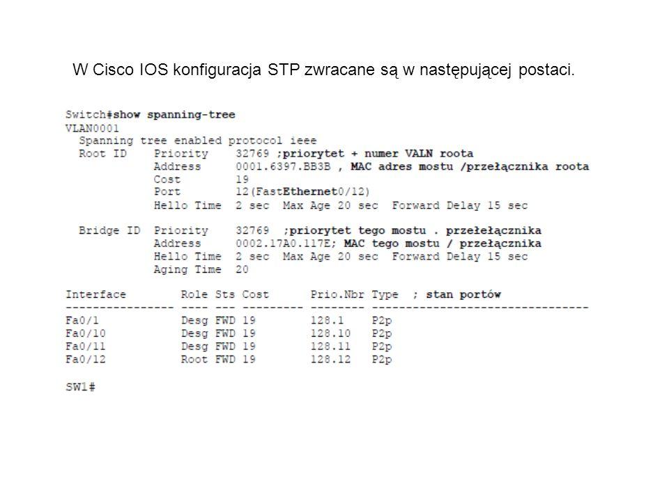 W Cisco IOS konfiguracja STP zwracane są w następującej postaci.