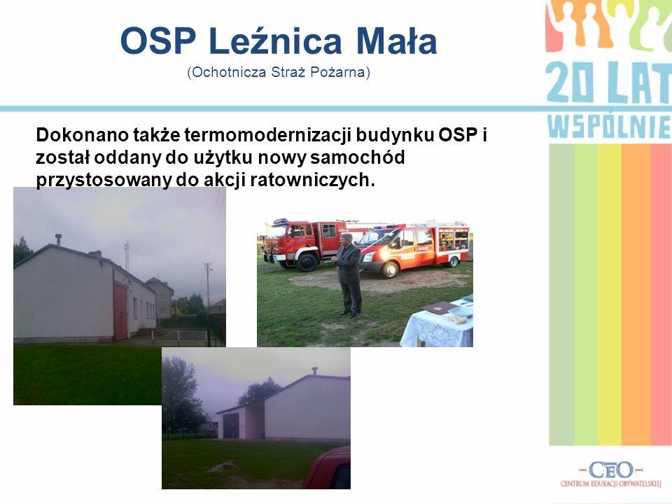 OSP Leźnica Mała (Ochotnicza Straż Pożarna) Dokonano także termomodernizacji budynku OSP i został oddany do użytku nowy samochód przystosowany do akcji ratowniczych.