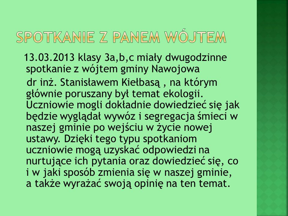 13.03.2013 klasy 3a,b,c miały dwugodzinne spotkanie z wójtem gminy Nawojowa dr inż.