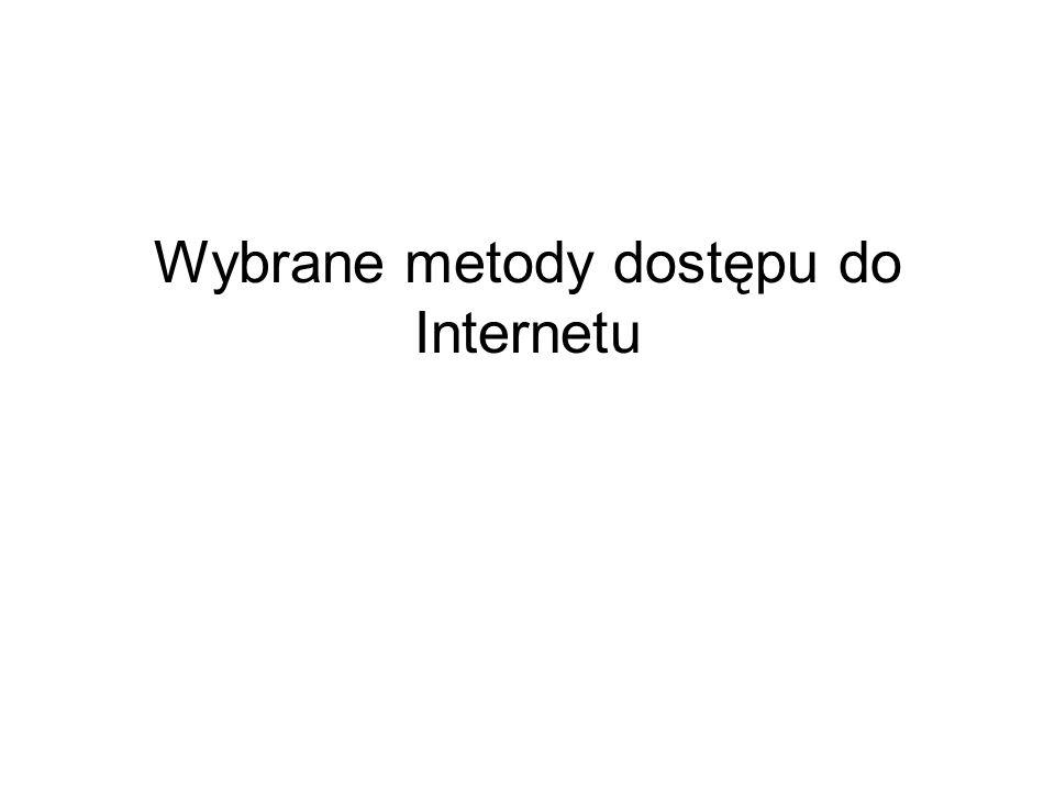 Wybrane metody dostępu do Internetu