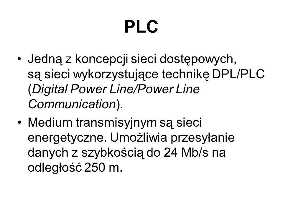 PLC Jedną z koncepcji sieci dostępowych, są sieci wykorzystujące technikę DPL/PLC (Digital Power Line/Power Line Communication). Medium transmisyjnym