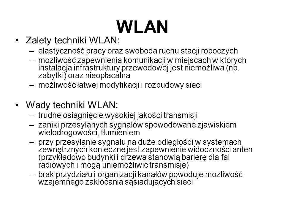 Zalety techniki WLAN: –elastyczność pracy oraz swoboda ruchu stacji roboczych –możliwość zapewnienia komunikacji w miejscach w których instalacja infr