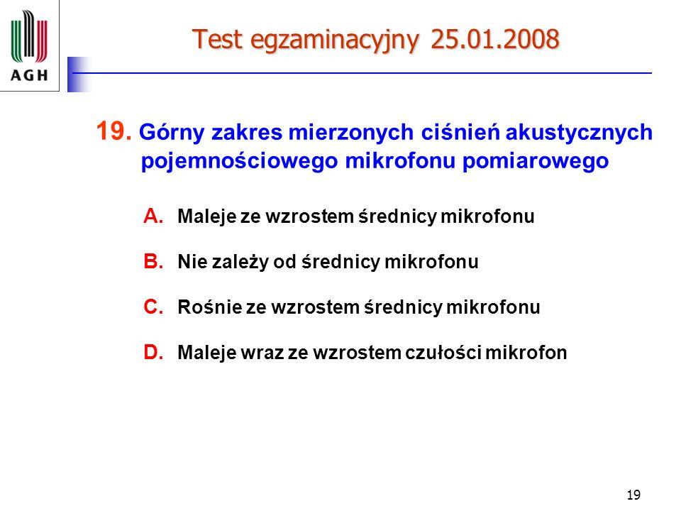 19 Test egzaminacyjny 25.01.2008 19.
