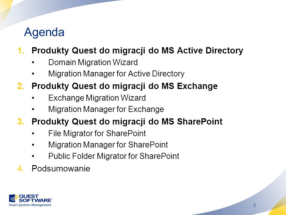 2 1.Produkty Quest do migracji do MS Active Directory Domain Migration Wizard Migration Manager for Active Directory 2.Produkty Quest do migracji do M