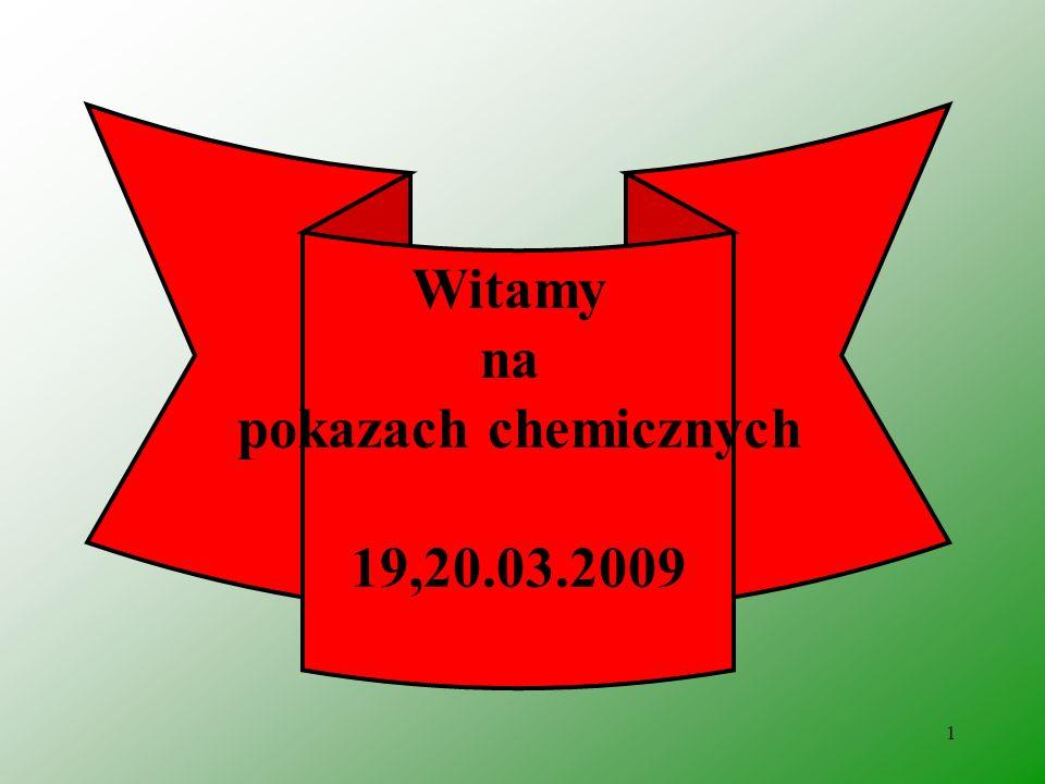1 Witamy na pokazach chemicznych 19,20.03.2009