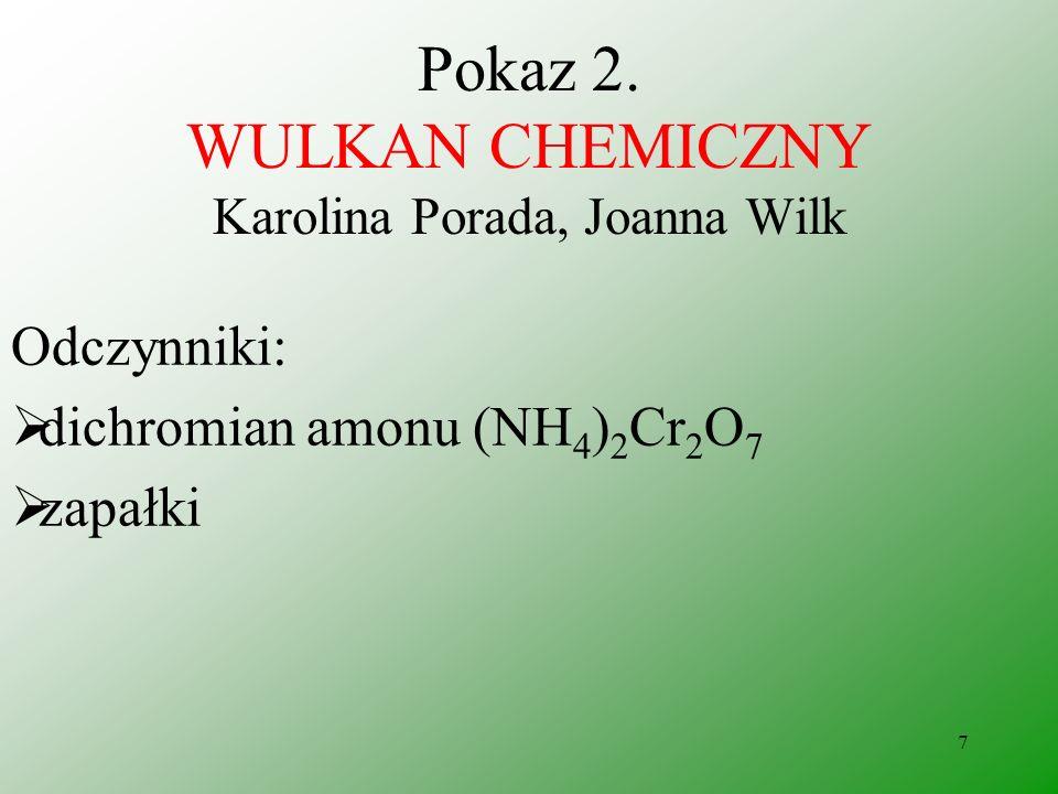 6 Pokaz 1. BURZA W PROBÓWCE Dariusz Helit Wnioski: Podczas reakcji manganianu (VII) potasu z kwasem siarkowym (VI) powstaje tlenek manganu (VII), któr