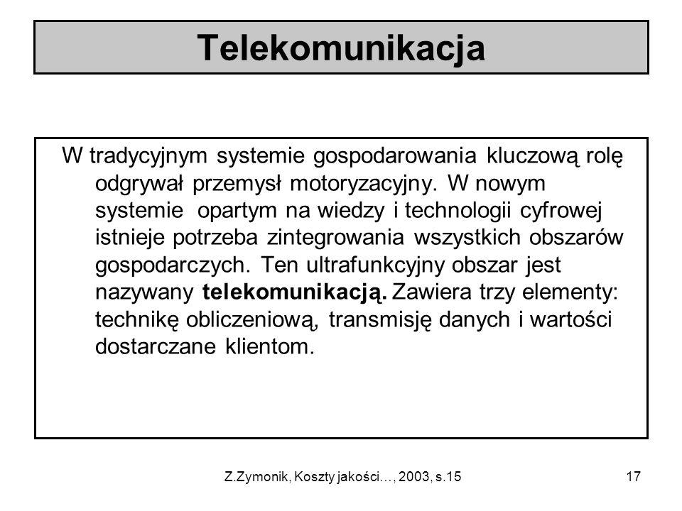 17 W tradycyjnym systemie gospodarowania kluczową rolę odgrywał przemysł motoryzacyjny. W nowym systemie opartym na wiedzy i technologii cyfrowej istn