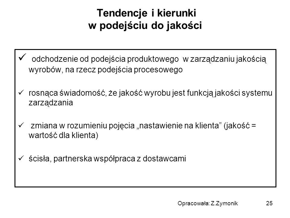25 Tendencje i kierunki w podejściu do jakości odchodzenie od podejścia produktowego w zarządzaniu jakością wyrobów, na rzecz podejścia procesowego ro
