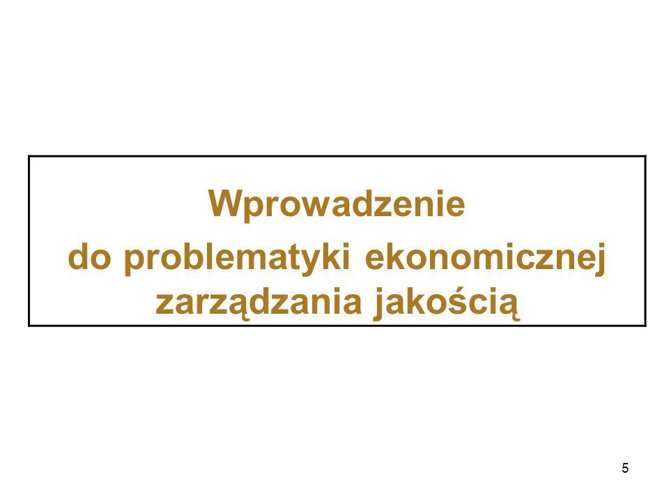 5 Wprowadzenie do problematyki ekonomicznej zarządzania jakością