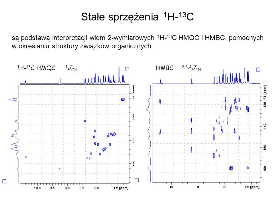 1 J CH HMBC 1 H- 13 C HMQC Stałe sprzężenia 1 H- 13 C są podstawą interpretacji widm 2-wymiarowych 1 H- 13 C HMQC i HMBC, pomocnych w określaniu struk