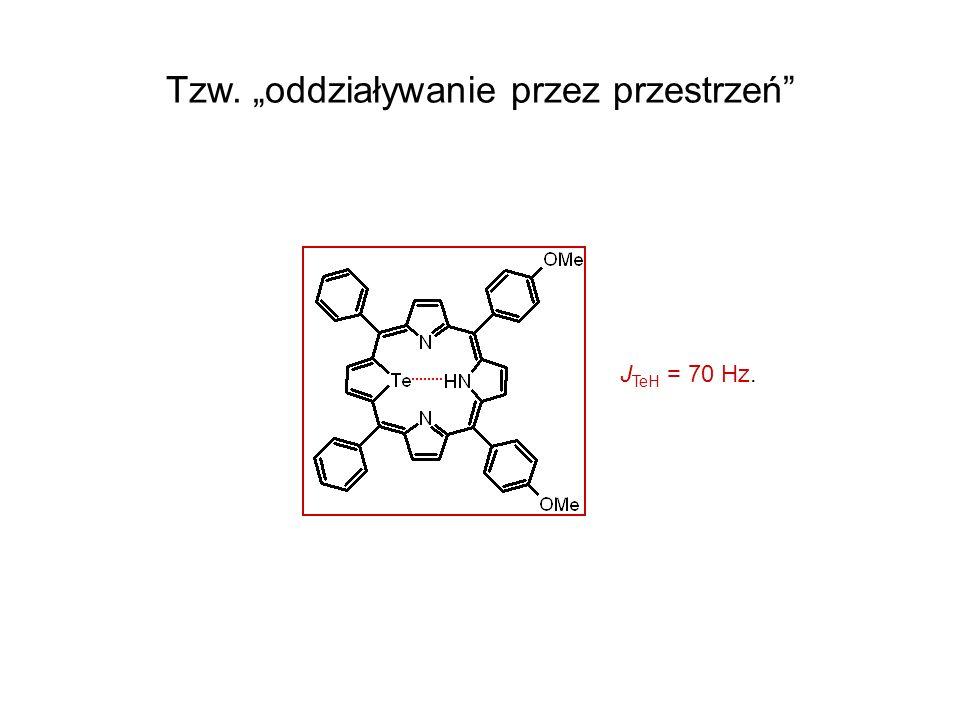 J TeH = 70 Hz. Tzw. oddziaływanie przez przestrzeń