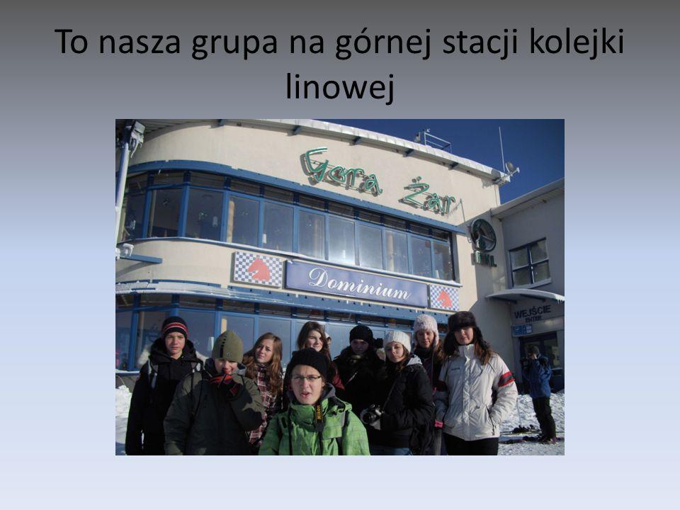 To nasza grupa na górnej stacji kolejki linowej