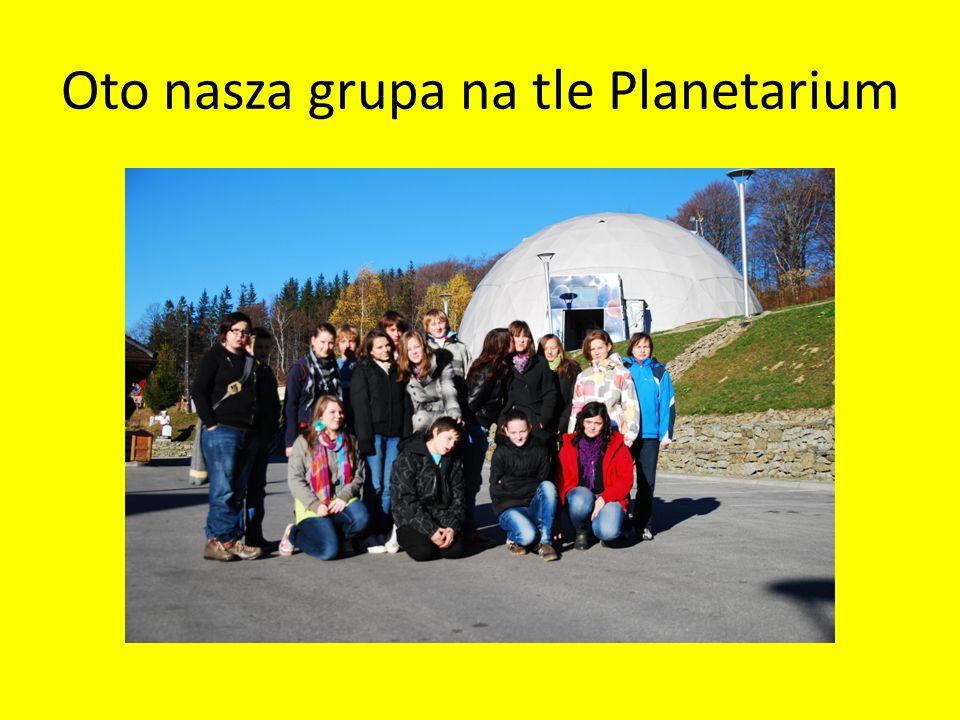 Oto nasza grupa na tle Planetarium