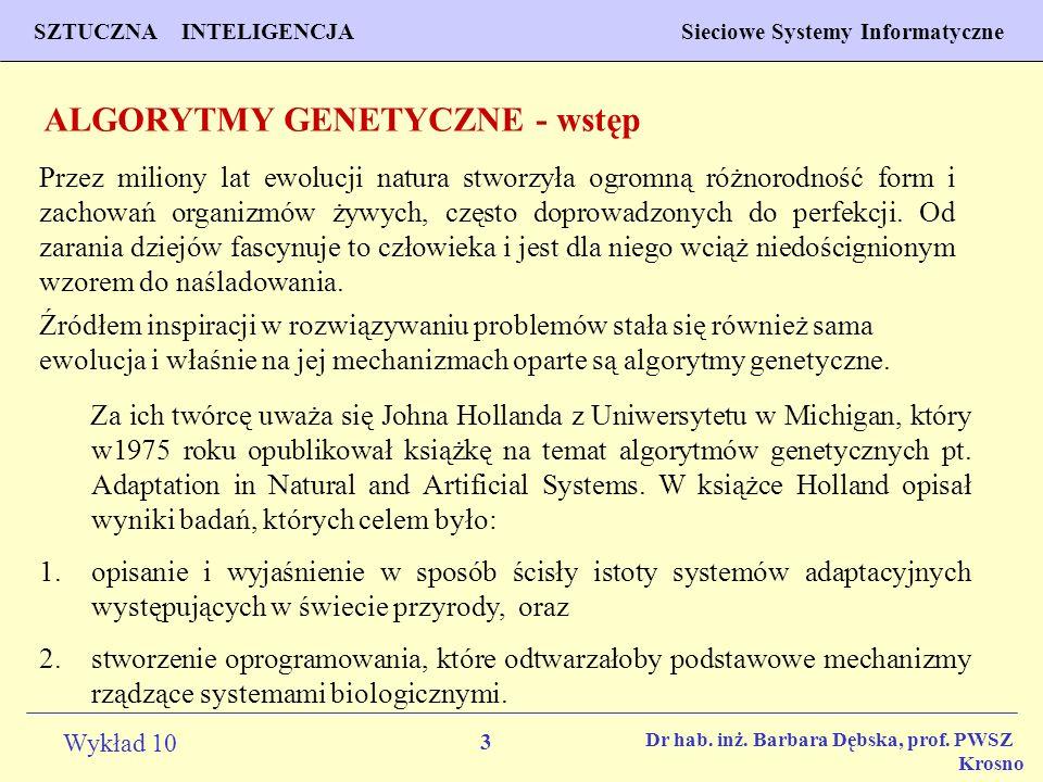14 Wykład 10 SZTUCZNA INTELIGENCJA Sieciowe Systemy Informatyczne Dr hab.