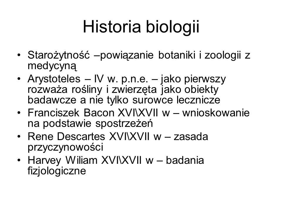Historia biologii Starożytność –powiązanie botaniki i zoologii z medycyną Arystoteles – IV w. p.n.e. – jako pierwszy rozważa rośliny i zwierzęta jako
