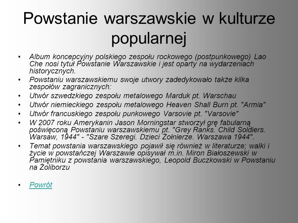 Powstanie warszawskie w kulturze popularnej Album koncepcyjny polskiego zespołu rockowego (postpunkowego) Lao Che nosi tytuł Powstanie Warszawskie i j