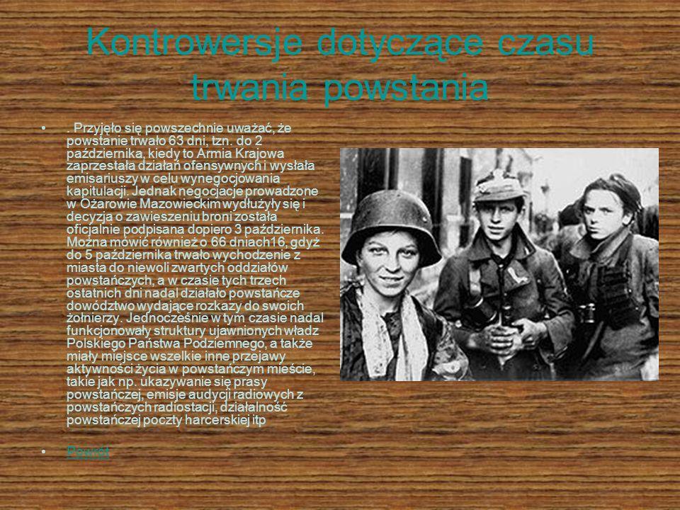 Kontrowersje dotyczące czasu trwania powstania. Przyjęło się powszechnie uważać, że powstanie trwało 63 dni, tzn. do 2 października, kiedy to Armia Kr