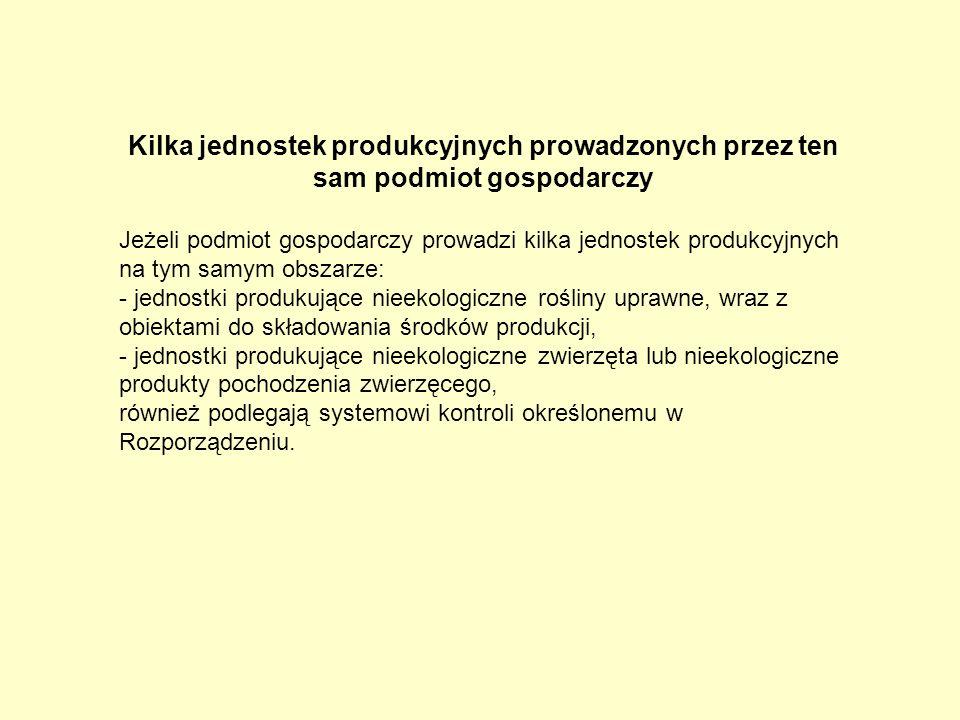 Kilka jednostek produkcyjnych prowadzonych przez ten sam podmiot gospodarczy Jeżeli podmiot gospodarczy prowadzi kilka jednostek produkcyjnych na tym