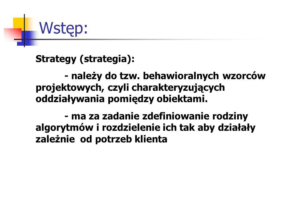Wstęp: Strategy (strategia): - należy do tzw.