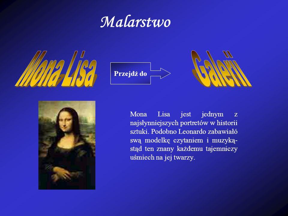 Malarstwo Mona Lisa jest jednym z najsłynniejszych portretów w historii sztuki.