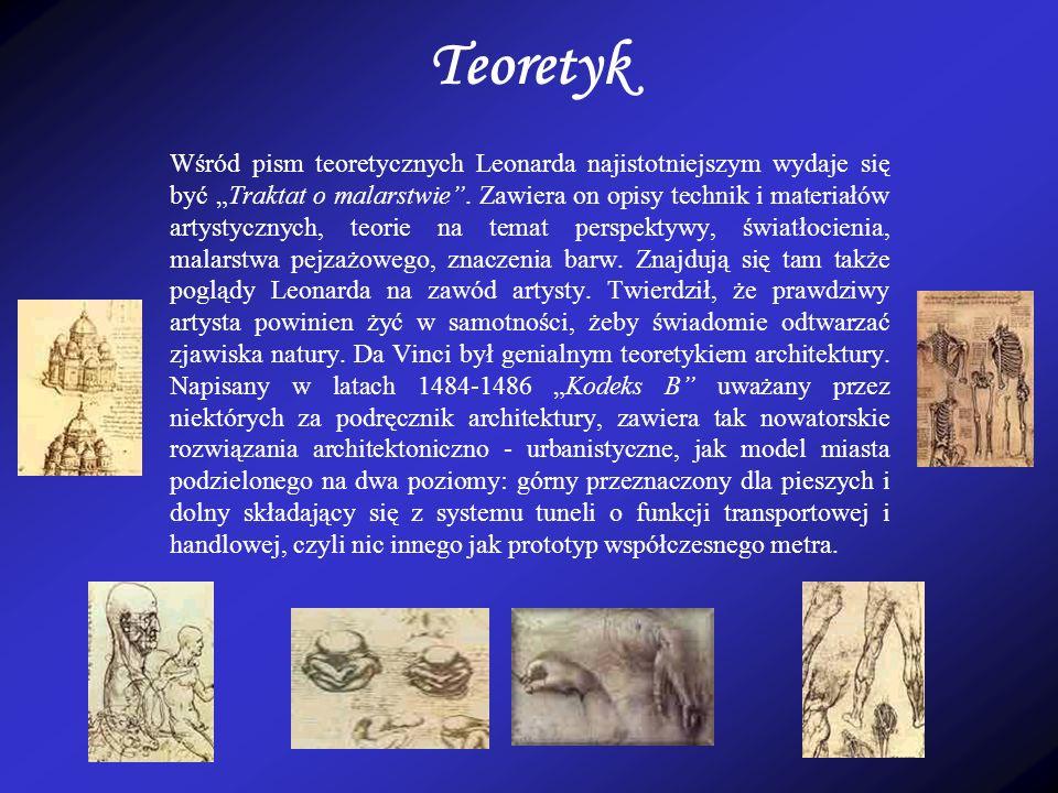 Teoretyk Wśród pism teoretycznych Leonarda najistotniejszym wydaje się być Traktat o malarstwie.