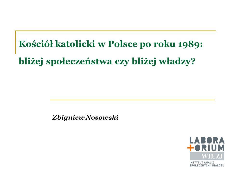 W roku 1989 Kościół rzymskokatolicki był w Polsce autorytetem praktycznie niekwestionowanym.