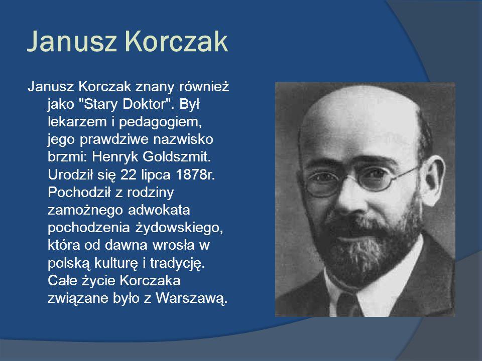 Janusz Korczak Janusz Korczak znany również jako